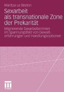 """Maritza Le Breton: """"Sexarbeit als transnationale Zone der Prekarität"""""""