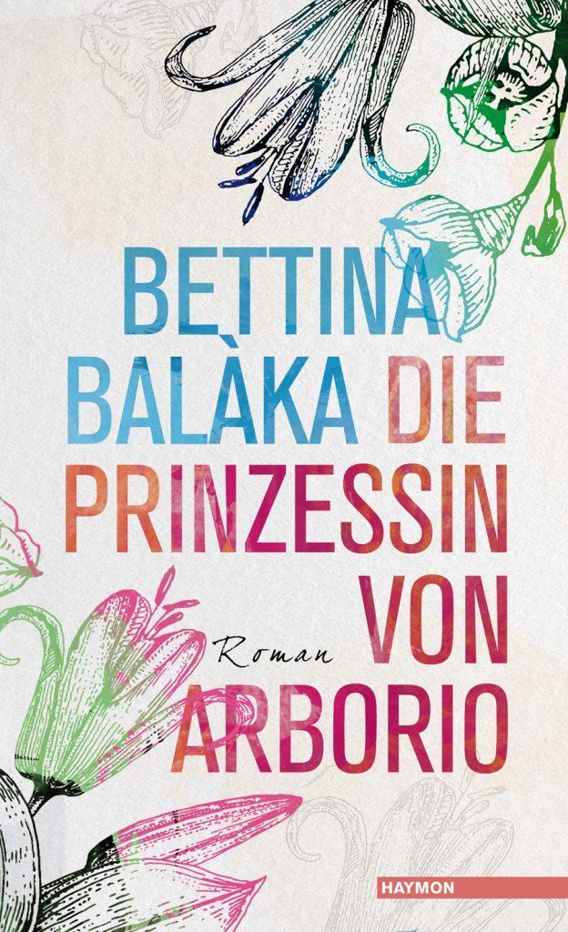 """Buchcover Bettina Balaka: """"Die Prinzessin von Arborio"""""""
